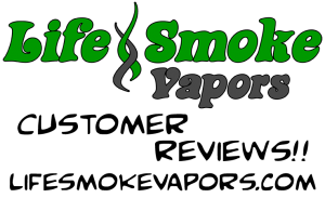 Life Smoke Vapors - customer reviews